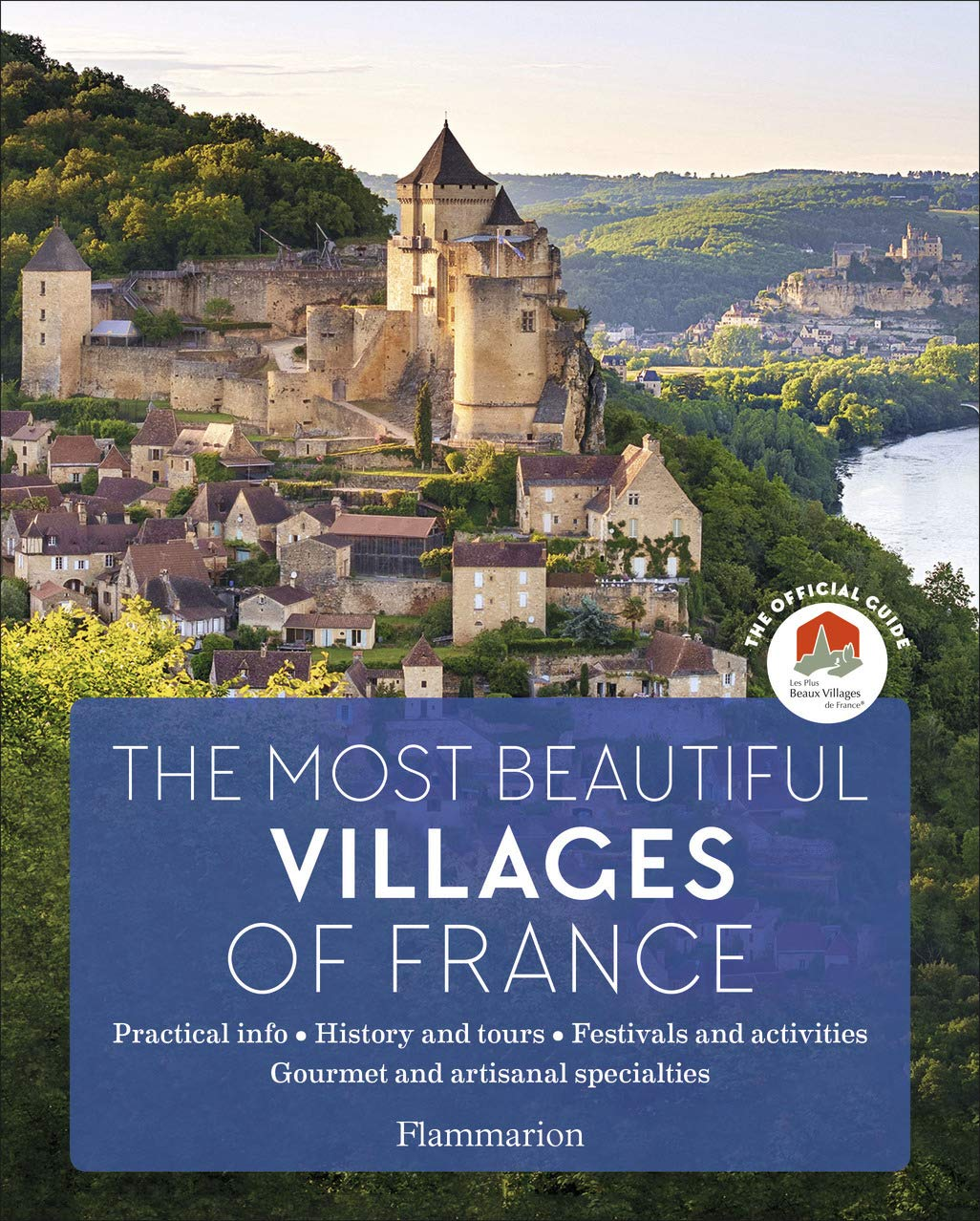 The Most Beautiful Villages of France: The Official Guide (2019 Edition) by Flammarion