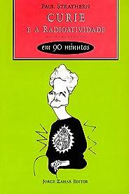 Curie e a radioatividade em 90 minutos (Cientistas em 90 Minutos)