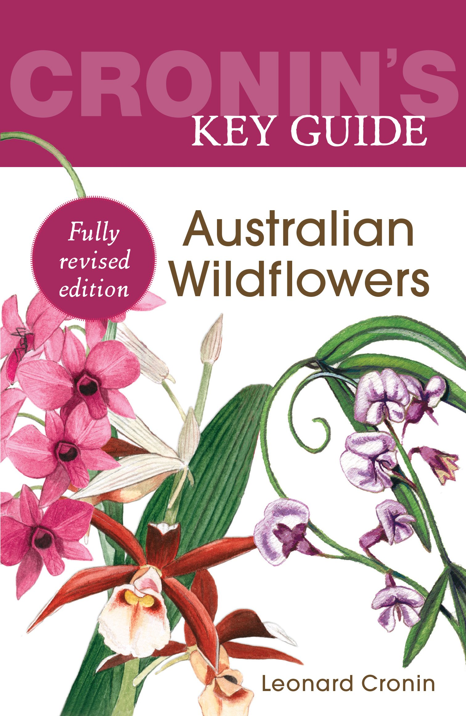 Cronin's Key Guide to Australian Wildflowers (Cronin's Key Guides)