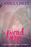 Friend Zone: A New Adult College Romance (Just Friends Book 2)