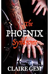 The Phoenix Syndrome: A Second Chance Rockstar Romance Kindle Edition