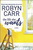 The Life She Wants: A Novel