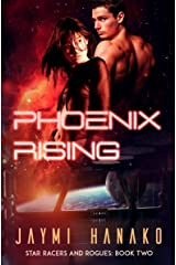 Phoenix Rising: Star Racers and Rogues, Book 2 Kindle Edition