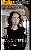 Ces rencontres-là: Une femme, un destin - Julie (French Edition)