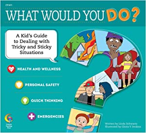 Creative Teaching What Would You Do? Book (Health and Wellness, Personal Safety, Quick Thinking, Emergencies)