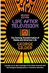 Life After Television: The Coming Transformation of Media and American Life Paperback
