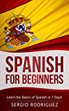 Spanish: for Beginners: Learn the Basics of Spanish in 7 Days (English Edition)
