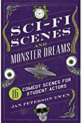 Sci-Fi Scenes and Monster Dreams: 16 Comedy Scenes for Student Actors Paperback