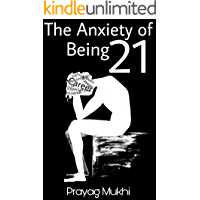 The Anxiety of being 21: The Problems, Reasons, and Solutions