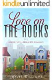 Love on the Rocks: A Heartswell Harbour Romance