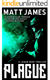 Plague: A Logan Reed Thriller (The Logan Reed Thrillers Book 1)
