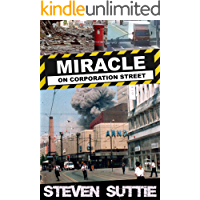 Miracle on Corporation Street: The Day That The IRA Bomb Changed Manchester Forever (DCI Miller Book 1)