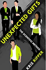 Unexpected Gifts (Scientific Method Universe Book 2) Kindle Edition