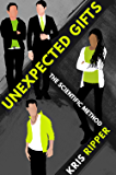 Unexpected Gifts (Scientific Method Universe Book 2)