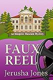Faux Reel (An Imogene Museum Mystery Book 5)