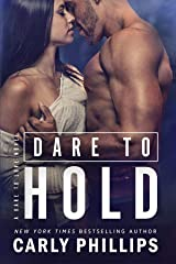 Dare to Hold (Dare to Love Book 4) Kindle Edition