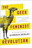 The Geek Feminist Revolution: Essays