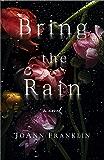 Bring the Rain: A Novel