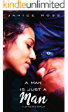 A Man Is Just A Man (A Loving Nate Novella Book 1)