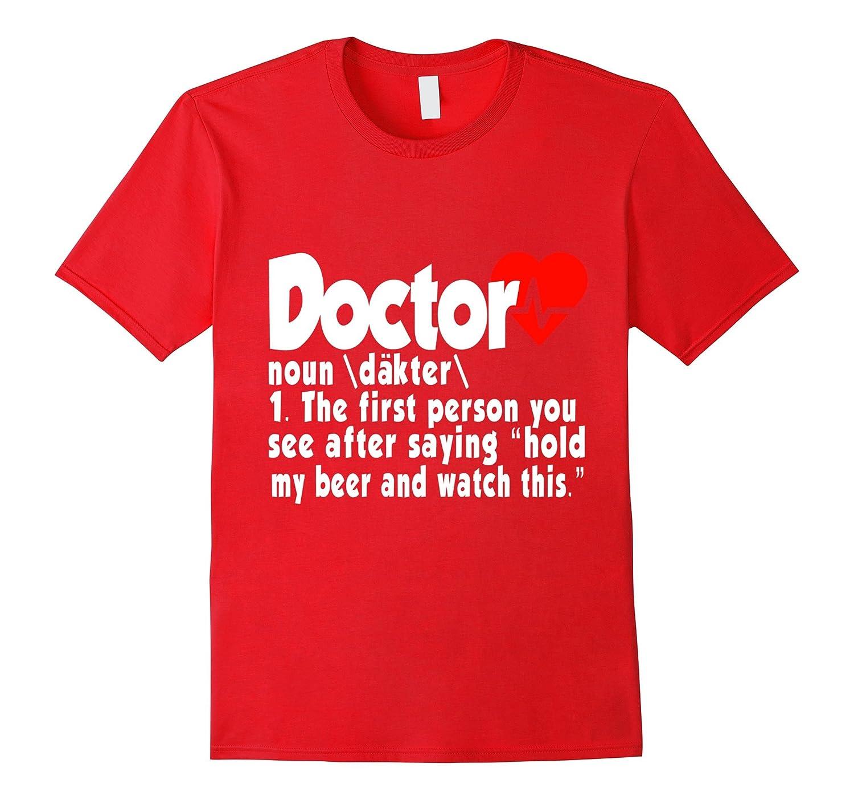 6166187e Funny Doctor T-Shirt Gift for Medical Med Student or Dr-TD – theteejob