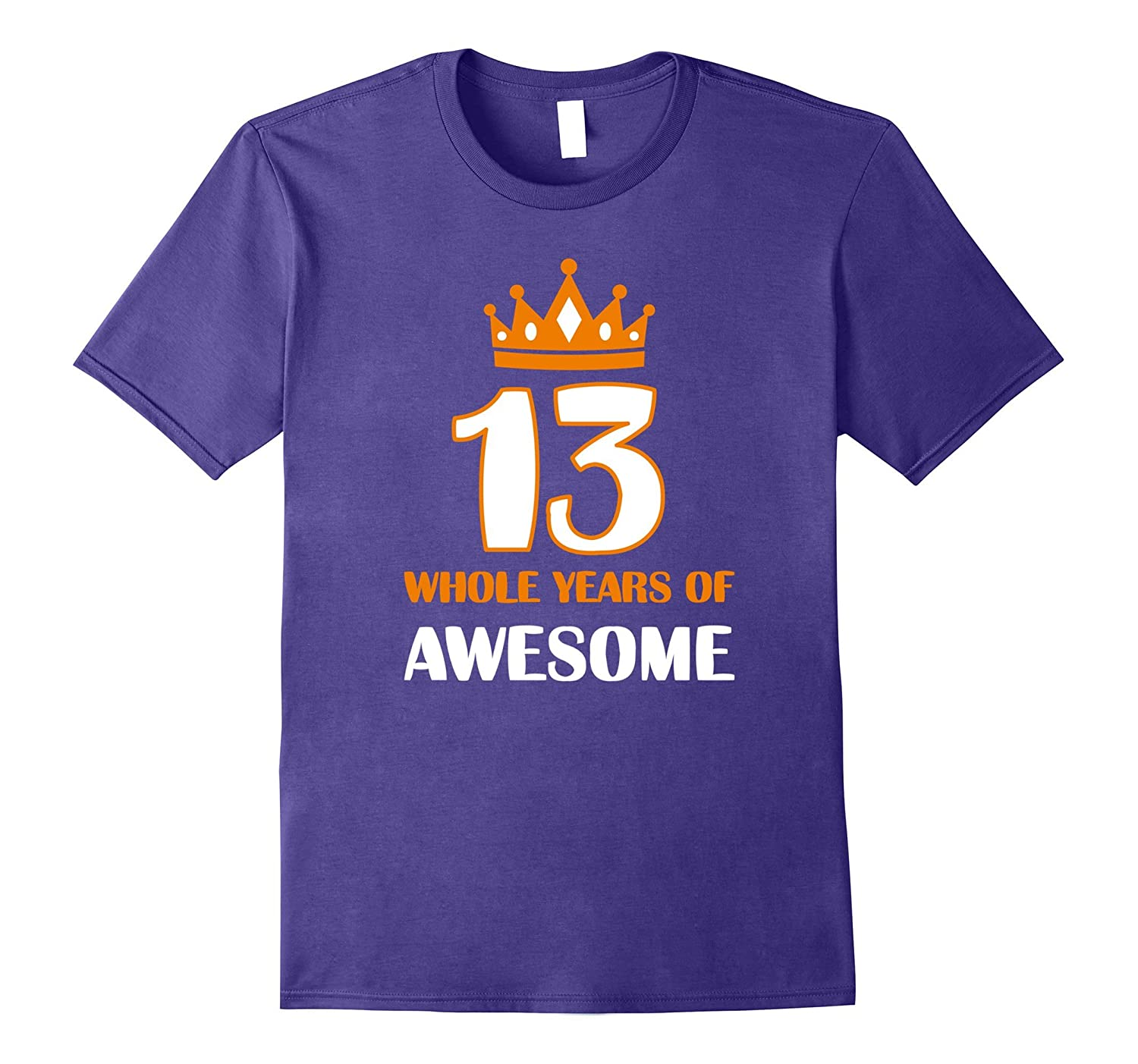 13 Whole Years of Awesome 13th Birthday Teenager TShirt Gift-TH
