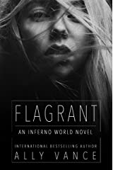 Flagrant: An Inferno World Novel Kindle Edition