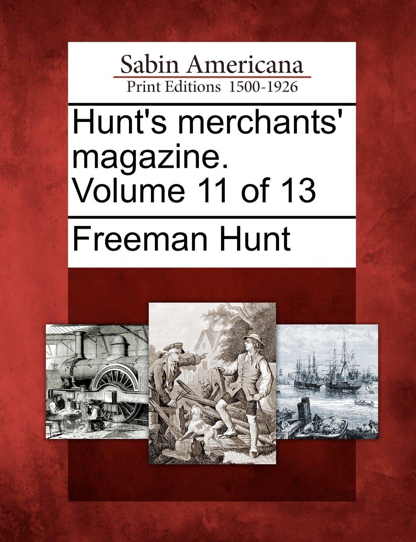 Download Hunt's merchants' magazine. Volume 11 of 13 pdf