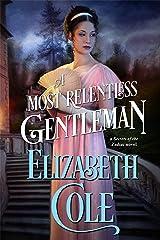 A Most Relentless Gentleman: A Regency Spy Romance (Secrets of the Zodiac Book 7) Kindle Edition