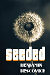 Seeded: Flash Fried Fiction Kindle Edition