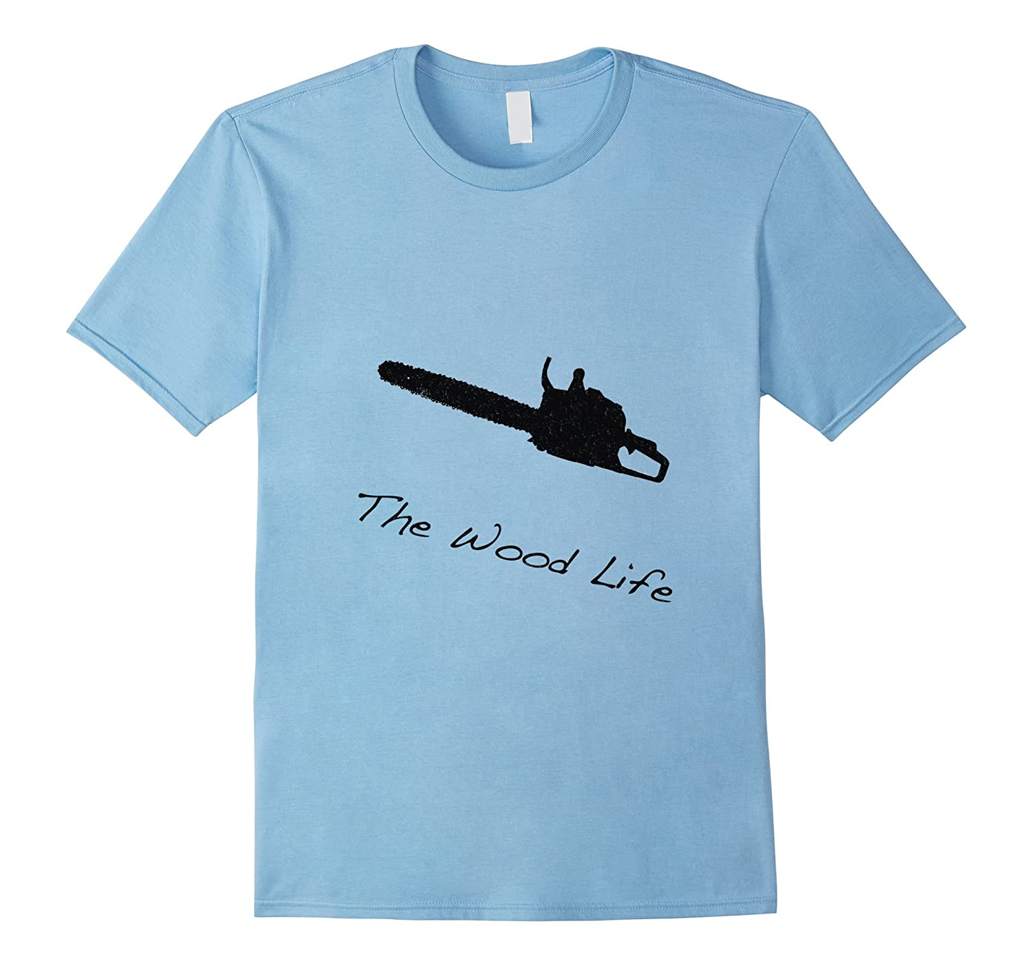 The Wood Life Chainsaw T-Shirt for Lumberjacks-BN