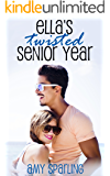 Ella's Twisted Senior Year (Ella and Ethan Book 1)