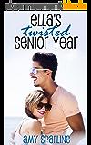 Ella's Twisted Senior Year (English Edition)