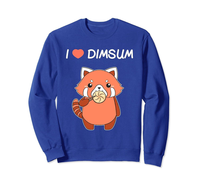 I Love Dimsum Funny Red Panda Chinese Food Sweatshirt-mt