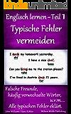 Englisch lernen - Teil 1, Typische Fehler vermeiden: Falsche Freunde, häufig verwechselte Wörter, u.v.m...  Alle typischen Fehler eklärt.