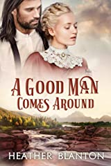 A Good Man Comes Around: A Christian Historical Western Romance (Sweethearts of Jubilee Springs Book 8) Kindle Edition
