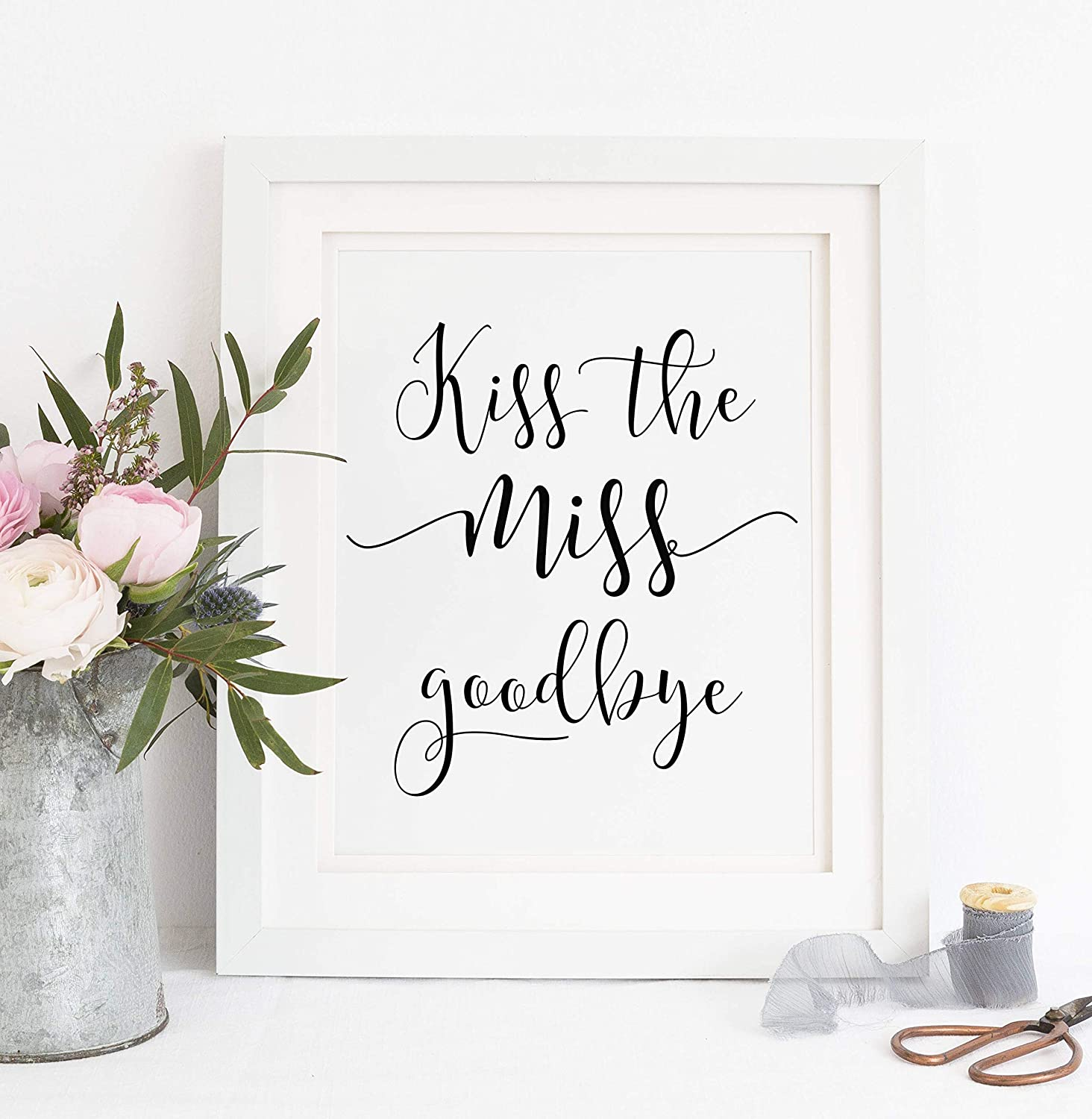 This is a photo of Kiss the Miss Goodbye Printable for frame