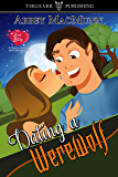 Dating a Werewolf: Love Bites: A Dating Agency for Paranormals: #2