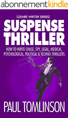 Suspense Thriller: How to Write Chase, Spy, Legal, Medical, Psychological, Political & Techno Thrillers (Genre Writer Book 2) (English Edition)