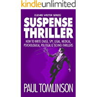 Suspense Thriller: How to Write Chase, Spy, Legal, Medical, Psychological, Political & Techno-Thrillers (Genre Writer) book cover
