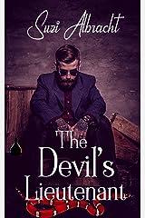 The Devil's Lieutenant: A Cop's Harrowing Plunge into the Underworld (The Devil's Due Collection) Kindle Edition