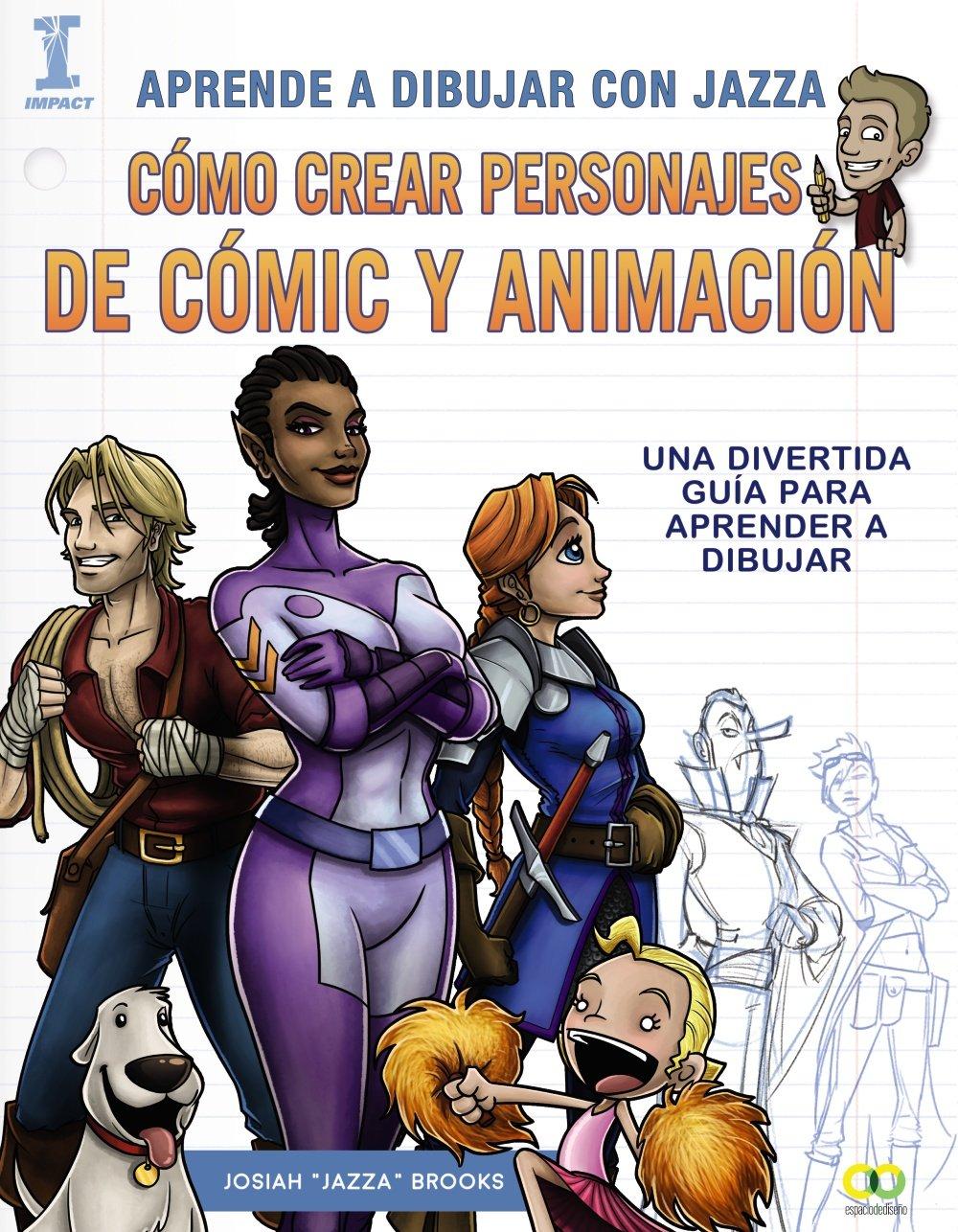 Aprende a dibujar con Jazza. Cómo crear personajes de cómic y animación (Espacio De Diseño) Tapa blanda – 22 jun 2017 Josiah Brooks ANAYA MULTIMEDIA 8441538824 AFF