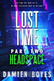 Headspace: Lost Time - Volume One [Part 2]
