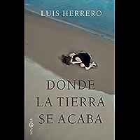 Donde la tierra se acaba (Spanish Edition)