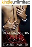 Reclaiming His Wife (The After Hours Series Book 3)