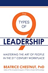 The 9 Types of Leadership: Mastering the Art of People in the 21st Century Workplace Kindle Edition