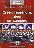 Créer, reprendre, gérer un camping: Guide pratique, juridique et fiscal.