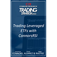Trading Leveraged ETFs With ConnorsRSI (Connors Research Trading Strategy Series)