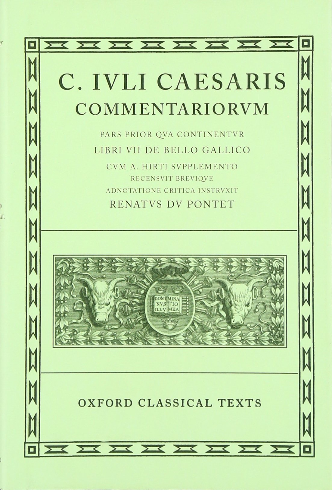 Amazon.com: Commentarii: Volume I: Bello Gallico cum A. Hirti Supplemento (Oxford  Classical Texts) (9780198146025): Caesar, Du Pontet, R. L. A.: Books