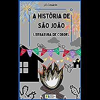 A História de São João: Literatura de Cordel