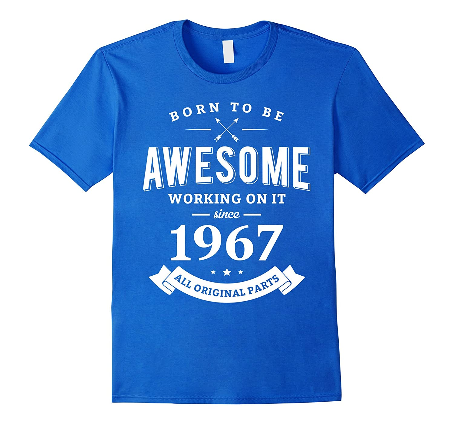 Born To Be Awesome Since 1967 Funny 50th Birthday Tshirt ANZ